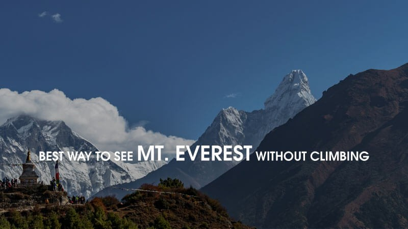 Best Way to See Mt. Everest without climbing